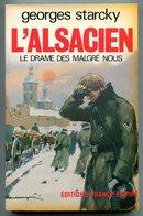 Alsace Georges STARCKY L'Alsacien Le Drame Des Malgré Nous 1983 - Guerre 1939-45