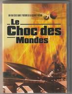 DVD  Le Choc Des Mondes      Etat: TTB Port 110 Gr Ou 30 Gr - Ciencia Ficción Y Fantasía