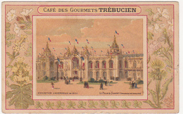 Chromo / CAFE DES GOURMETS - TREBUCIEN / EXPO. UNIV. 1900 / LE PALAIS FABERT - Thee & Koffie