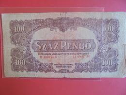 HONGRIE 100 Pengö 1944 CIRCULER - Hongrie