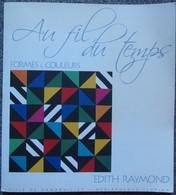 Edith Raymond - Au Fil Du Temps - Joli Catalogue 2005 - 1000ex Avec Envoi Autographe Dedicace + Lettre - Books, Magazines, Comics