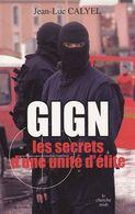 Gign - Les Secrets D'une Unité D'élite DE Jean-Luc Calyel  //  Editeur : LE CHERCHE MIDI - 2008 - Livres, BD, Revues