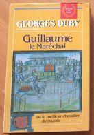 Guillaume Le Maréchal - Ou Le Meilleur Chevalier Du Monde DE Georges Duby  //  Editeur : SUCCES DU LIVRE  - 1988 - History