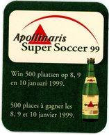 Belgium. Apollinaris. Super Soccer 99. Win 500 Plaatsen Op 8, 9  En 10 Januari 1999. 500 Places à Gagner Janvier 1999. - Sous-bocks