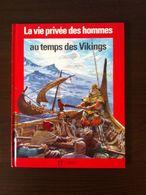 LA VIE PRIVEE DES HOMMES AU TEMPS DES VIKINGS- PIERRE  JOUBERT   //  Editeur : HACHETTE  - 1994 - Histoire