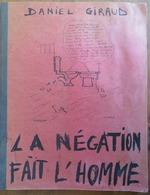 DANIEL GIRAUD- LA NÉGATION FAIT L'HOMME- Cahier De Poésies Et De Dessins De L'auteur- 1969- Libertaire- Mouvance 1968… - Poésie