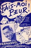 FERNANDEL - 1950 - FAIS MOI PEUR - EXCELLENT ETAT - - Autres