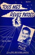 EDITH PIAF JACQUES PILS - 1953 - TOUS MES REVES PASSES - SUPERBE ETAT - - Autres