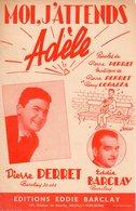PIERRE PERRET EDDIE BARCLAY - 1957 - MOI J'ATTENDS ADELE - EXCELLENT ETAT - - Otros