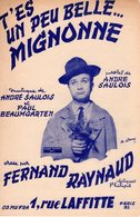 RARE - FERNAND RAYNAUD CHANTEUR - 1953 - T'ES UN PEU BELLE MIGNONNE - TRES BON ETAT - BELLE ILLUSTRATION - - Autres