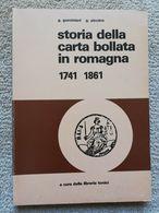 STORIA DELLA CARTA BOLLATA IN ROMAGNA 1741-1861 DI GEMINIANI G. E PICCINO G. - Filatelia E Historia De Correos