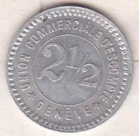 Suisse. Jeton Union Commerciale D'Escompte. Genève 2 ½ Rappen , En Aluminium - Noodgeld