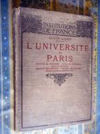 L' UNIVERSITE DE PARIS LOUIS LIARD 1909 FACULTE DE MEDECINE SCIENCES DROIT LETTRES  PHARMACIE ECOLE NORMALE SUPERIEURE - Libros, Revistas, Cómics