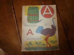 1940 ?   Alphabet Par L'image - A Comme Asperge - B Comme Ballon- C Comme Coquelicot - D Comme Disque- Etc - 6-12 Jaar