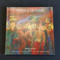 BELGIQUE - Historique Du Fort D'Evegnée (fortification 1914-1918 - 1940-1945). - Histoire