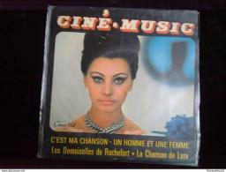 Ciné-Music: C'est Ma Chanson-un Homme Et Une Femme-les Demoiselles De Rochefort-la Chanson De Lara/ 45 Tours Concert Hal - Sonstige - Spanische Musik