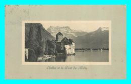 A764 / 299  Suisse CHILLON Et La Dent Du Midi - Suisse