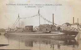 """71)  CHALON   Sur  SAONE  -  Etablissement SCHNEIDER Et  Cie. Chantier De Chalon Sur Saone  - Le Submersible """"  Circé  """" - Chalon Sur Saone"""