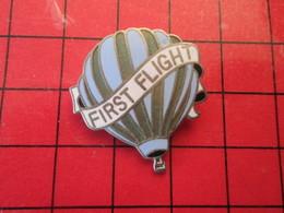 813c PIN'S PINS / Rare Et De Belle Qualité / THEME MONTGOLFIERES : BALLON LIBRE FIRST FLIGHT - Montgolfières