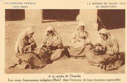 Mission Du Sacré-Coeur Au Rajputana (Inde) - A La Crèche De Thandla, Les Soeurs Franciscaines Indigènes (Baïs) - Missionen