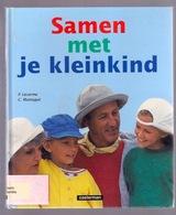 SAMEN MET JE KLEINKIND 126pp ©1999 GROOTOUDERS KLEINDOCHTER KLEINZOON OPA OMA SPELEN KIND KINDEREN SPEL SPELLETJES Z768 - Jeugd