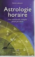 Astrologie Horaire 525 Pages De Denis Labouré -état Neuf - Non Classés