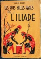 Lucien Sausy - Les Plus Belles Pages De L' ILIADE - Éditions F. Lanore - ( 1962 ) . - Kultur