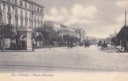 NAPOLI-PIAZZA MUNICIPIO-CARTOLINA NON VIAGGIATA -ANNO 1906-1910 - Napoli