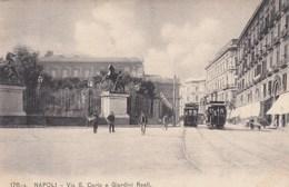 NAPOLI-VIA SAN CARLO E GIARDINI REALI-TRAM IN ARRIVO-CARTOLINA NON VIAGGIATA -ANNO 1906-1910 - Napoli