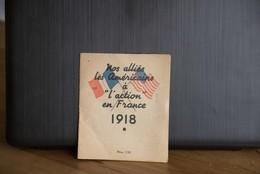 """Nos Alliés Les Américains à """"L'action En France"""" 1918-crimes-vols-viols-cambriolages-propagandes. - Documents Historiques"""