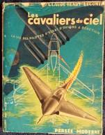 Claude-Henri Leconte - Les Cavaliers Du Ciel - La Vie Des Pilotes D'essai D'avions à Réaction - Pensée Moderne - (1954) - Flugzeuge
