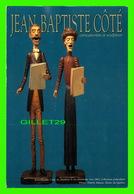 ADVERTISING - PUBLICITÉ - MUSÉE DU QUÉBEC - L'EXPOSITION, JEAN-BAPTISTE CÔTÉ, SCULPTEUR EN 1996 - - Publicité