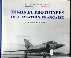 Robert LAMOUCHE Melun- Villaroche 1938-1972 Essais Et Prototypes De L'aviation Française 1993 - History