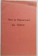 Rare Manuel Militaire Sur Le Port Et Maniement Du Sabre - Toulon, Novembre 1958 - Ecole Des Canonniers De D.C.A. - Livres