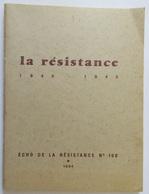 France - Livre La Resistance 1940 - 1945 - Edition De La Résistance N°100, 1964 - Boeken