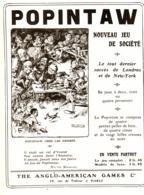 """PUB  JEUX De  SOCIETE  """" POPINTAW  """"  1909  ( 1 ) - Other Collections"""