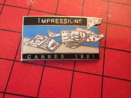 1315c PIN'S PINS / Rare Et De Belle Qualité / THEME CINEMA : IMPRESSION CANNES 1991 - Cinéma