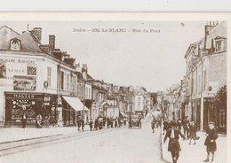 LE BLANC (36). Rue Du Pont, Animée. Voiture, Magasin: Horlogerie-Armes-Cycles: Walter. La Belle Epoque En Berry - Le Blanc