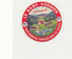 V 220 / ETIQUETTE DE FROMAGE  PETIT MUNSTER  LE BABY VOSGIEN - Quesos