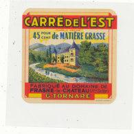 V 231 / ETIQUETTE DE FROMAGE  CARRE DE L'EST  FAB AU DOMAINE DE FRASNE LE CHATEAU   (HTE SAONE) - Quesos