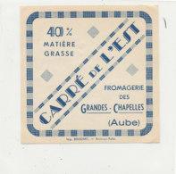 V 236 / ETIQUETTE DE FROMAGE    CARRE DE L'EST  FROMAGERIES DES GRANDES CHAPELLES (AUBE) - Quesos