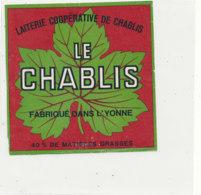 V 239 / ETIQUETTE DE FROMAGE    LE CHABLIS FAB DANS L'YONNE - Quesos