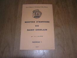 MIETTES D'HISTOIRE DE SAINT GHISLAIN N° 1 Régionalisme Mons Hainaut Fortifications Abbaye Capitulation 1746 Usines - Cultuur