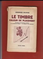 LE TIMBRE VALEUR DE PLACEMENT Par Georges Olivier   Couvertures  Abimées  228 Pages - Littérature