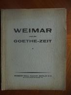 Ancien Livre WEIMAR Und Die Goethe Zeit - Robert Ball Nachf Berlin 1930 - Livres, BD, Revues