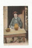 Cp , Folklore , LA NORMANDIE PITTORESQUE , Chez Du Cidre Qui M'plait.... , Voyagée 1931 , Ed. Le Goubey - Personnages