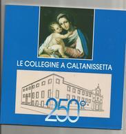 250° LE COLLEGINE A CALTANISSETTA. PA/1995 TIP. FLACCOMIO PAG. 35 IN 8^ FIGURATO N.T. - Libri, Riviste, Fumetti