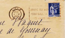 France, De Lille En 1938, Coupe Du Monde De FOOTBALL Juin 1938,  RR Et B  Très Recherchée - Marcophilie (Lettres)