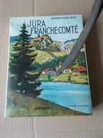 JURA FRANCHE COMTE M.P. BOYE LES BEAUX PAYS ARTHAUD FERNIER Kdo CHOCOLAT CEMOI Doubs Belfort Haute Saone - Franche-Comté