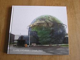 CHARLEROI Claire Chevrier Régionalisme Hainaut Album Photographique Photographies Photo Ville Rue Usines Sambre Usine - Culture